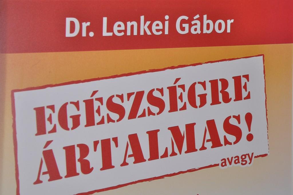 Az egészségre ártalmas Lenkei Gábor